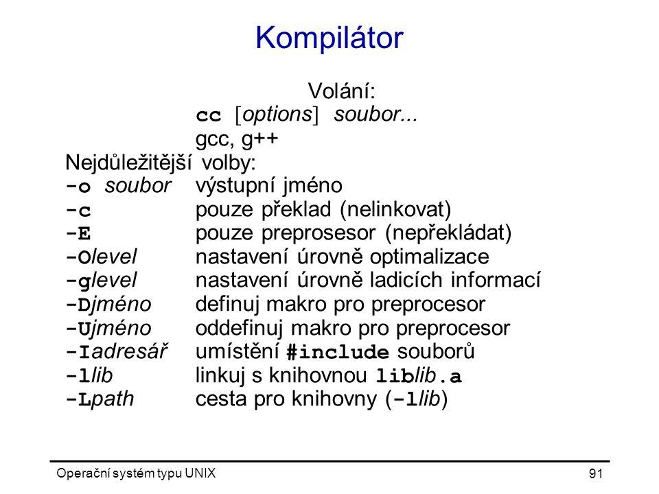 Kompilátor Volání: cc [options] soubor... gcc, g++